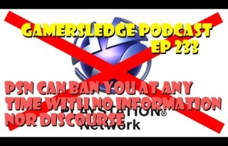 Gamersledge Videocast, Vol 3 Ep. 233 – PSN Can Ban You with No Information nor Recourse