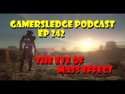 Gamersledge Videocast, Vol 3 Ep. 242 – The Eve Before Mass Effect